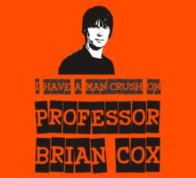 I have a man-crush on Professor Brian Cox by 8eye