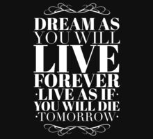 Dream as you will live forever Kids Clothes