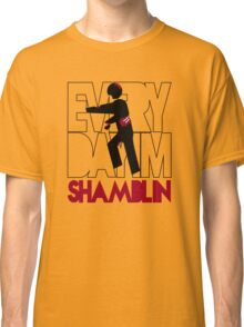 Everyday I'm Shamblin' Classic T-Shirt