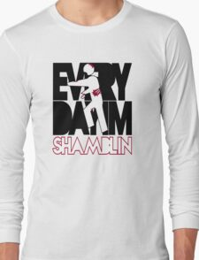 Everyday I'm Shamblin' (reverse) Long Sleeve T-Shirt