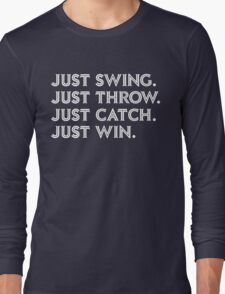 Just Win. Long Sleeve T-Shirt