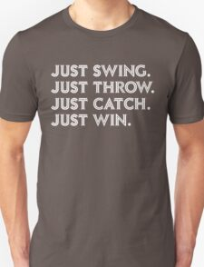 Just Win. Unisex T-Shirt