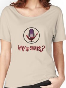 Why So Sirious Women's Relaxed Fit T-Shirt