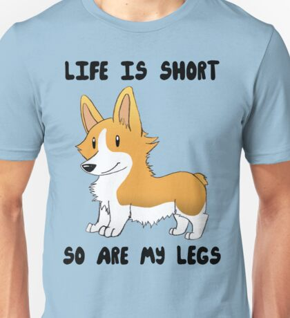 Life Is Short, So Are My Legs Unisex T-Shirt