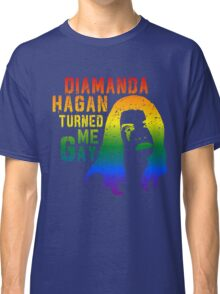 Diamanda Hagan Turned Me Gay (Rainbow) Classic T-Shirt