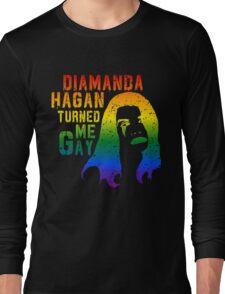 Diamanda Hagan Turned Me Gay (Rainbow) Long Sleeve T-Shirt