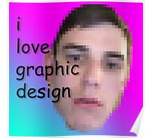 I love Graphic Design! Poster