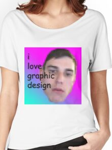 I love Graphic Design! Women's Relaxed Fit T-Shirt