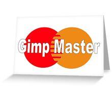 Gimp Master Greeting Card