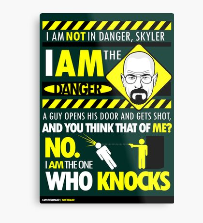 I Am the Danger Metal Print