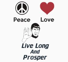 Peace Love & Live Long & Prosper (T-Shirt) by PopCultFanatics