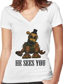 Golden freddy He Sees You - FNAF Women's Fitted V-Neck T-Shirt