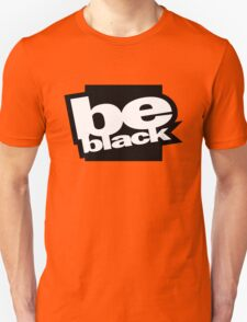 BE bLAck T-Shirt