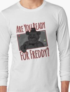 Five Night at Freddy Quotes Long Sleeve T-Shirt