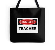 Danger Teacher - Warning Sign Tote Bag