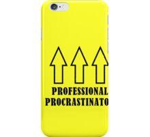 Professional Procrastinator iPhone Case/Skin