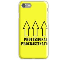 Professional Procrastinator iPhone Case/Skin