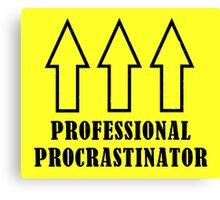 Professional Procrastinator Canvas Print