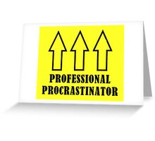 Professional Procrastinator Greeting Card