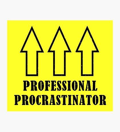 Professional Procrastinator Photographic Print