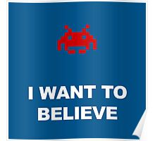X-Invaders I want to Believe - Graphic Poster