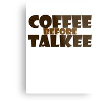 Coffee before talkee Metal Print