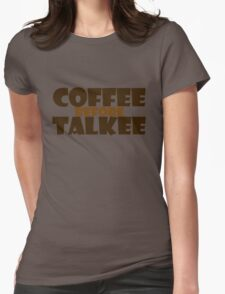 Coffee before talkee Womens Fitted T-Shirt