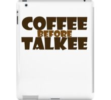 Coffee before talkee iPad Case/Skin
