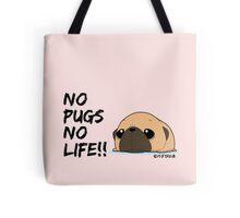 NO PUGS NO LIFE!! fawn pug by Pugbiiki Tote Bag