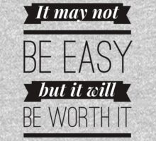 It may not be easy but it will be worth it One Piece - Long Sleeve
