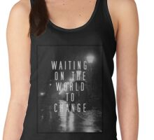 Waiting on the World to Change Women's Tank Top