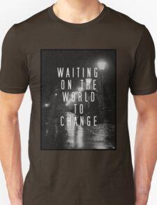 Waiting on the World to Change Unisex T-Shirt