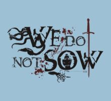 We Do Not Sow by TheRift