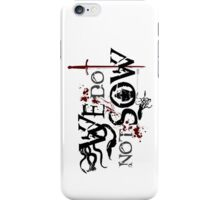 We Do Not Sow iPhone Case/Skin