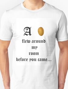 A Potato Flew Around My Room Before You Came T-Shirt