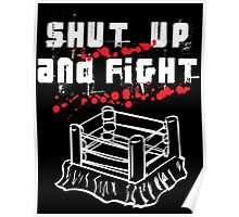 Shut Up And Fight Poster