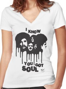 I know you got soul Women's Fitted V-Neck T-Shirt