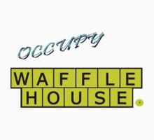 Occupy Waffle House by weirdpuckett
