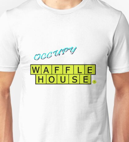 Occupy Waffle House Unisex T-Shirt