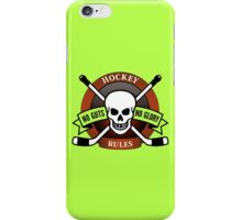 Hockey Rules No Guts No Glory  iPhone Case/Skin