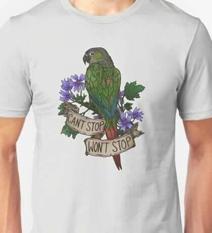 Can't Stop; Won't Stop (green-cheeked conure) T-Shirt