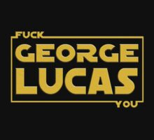 F*ck You, George Lucas T-Shirt