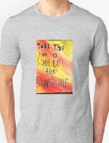 Take Time To Soak Up The Sunshine T-Shirt
