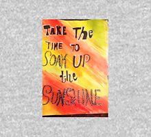 Take Time To Soak Up The Sunshine Unisex T-Shirt