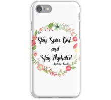 Stay Spice Girl and Stay Hydrated iPhone Case/Skin