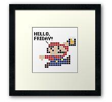 Hello, Friday! Framed Print