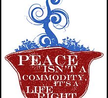 PEACE ISN'T A COMMODITY...  by Yago