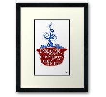 PEACE ISN'T A COMMODITY...  Framed Print
