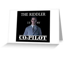 The Riddler Is My Co-Pilot Greeting Card