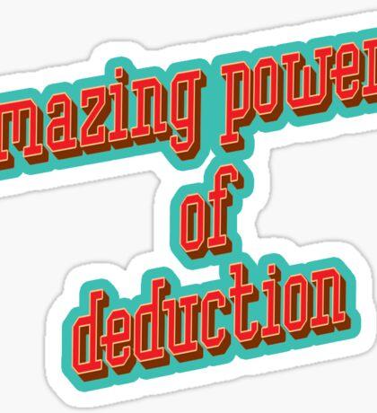 Amazing powers of deduction Sticker